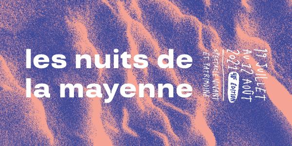 Nuits de la Mayenne : la billetterie est ouverte !
